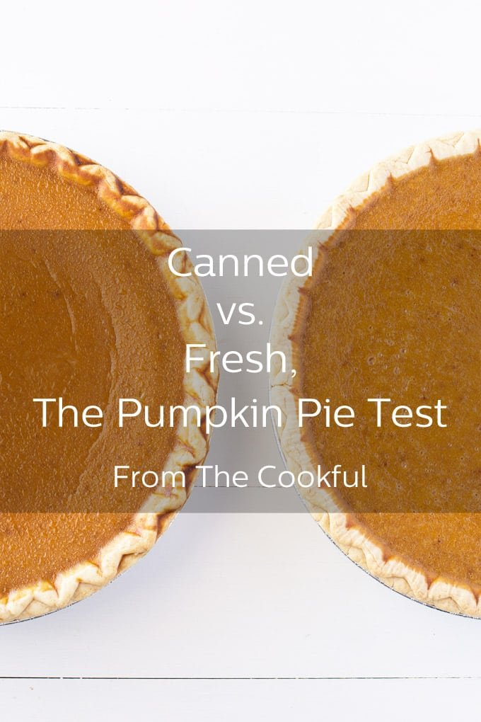 Pumpkin Pie Taste Test: Canned versus Fresh Pumpkin, Which is Really Best? (The answer will surprise you!)