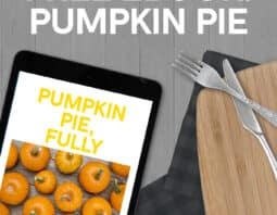 Amazing 40 page ebook to help you make the best pumpkin pie ever