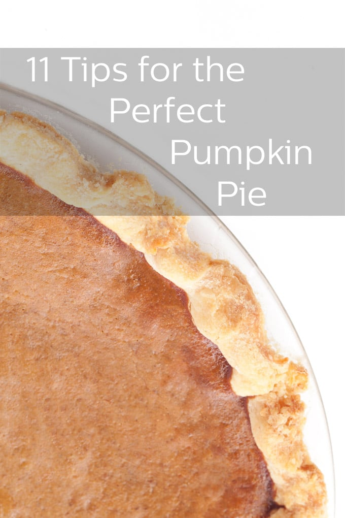 Make the most perfect pumpkin pie ever this year with our 11 tips