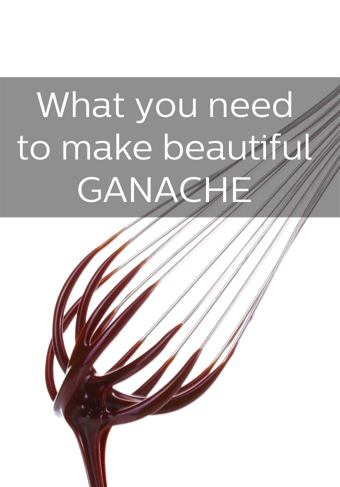What You need to make beautiful ganache