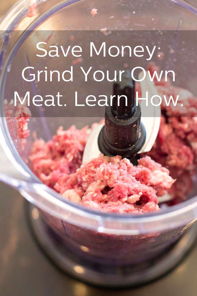 How To Save Money by Grinding Your Own Meat