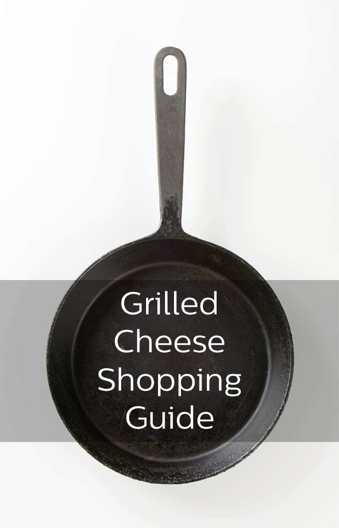 Grilled Cheese Shopping Guide