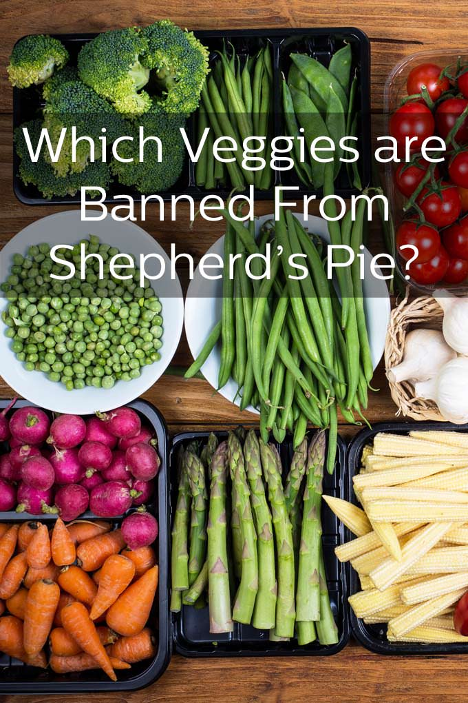 What vegetables are acceptable in Shepherd's Pie?