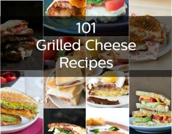 101 Grilled Cheese Recipes