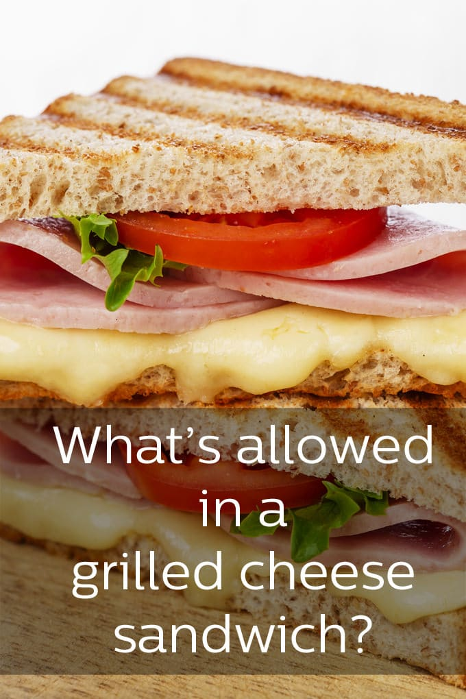 What can be in a grilled cheese sandwich and still have it be called a grilled cheese sandwich?
