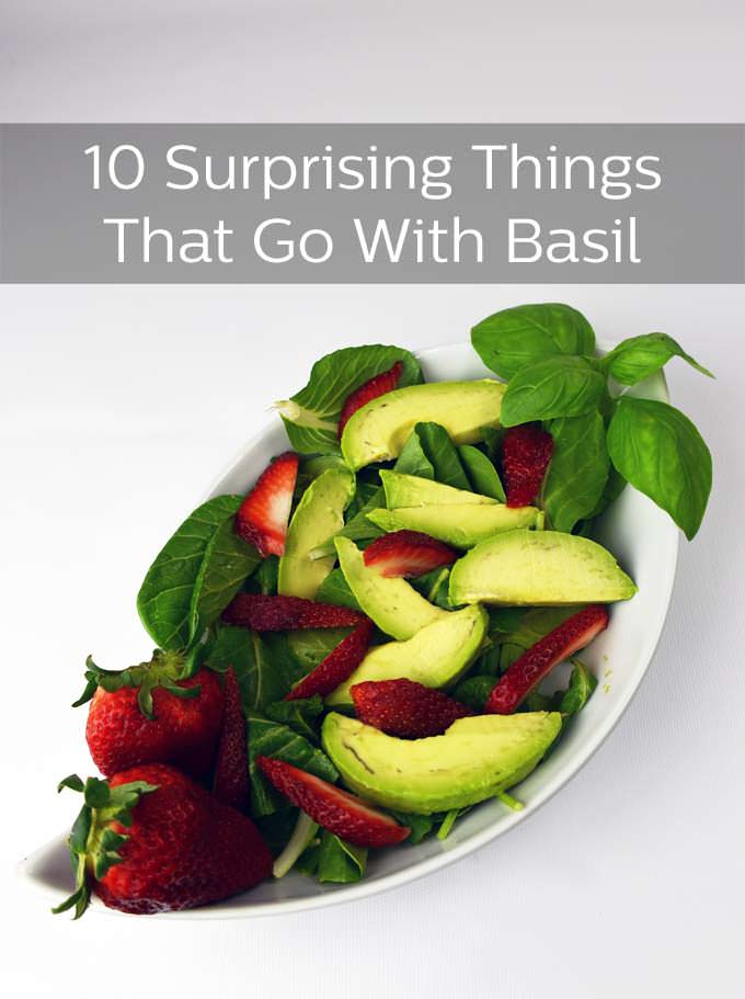 10 Surprising Things That Go with Basil
