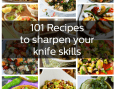 101 Recipes That Use Your Knife Skills