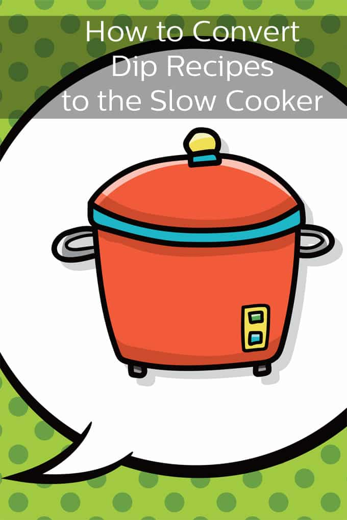 No more watching the stove top! Learn how to transform your old standby dip recipes into slow cooker dips with these simple tips.