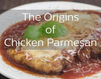 On the origins of Chicken Parmesan