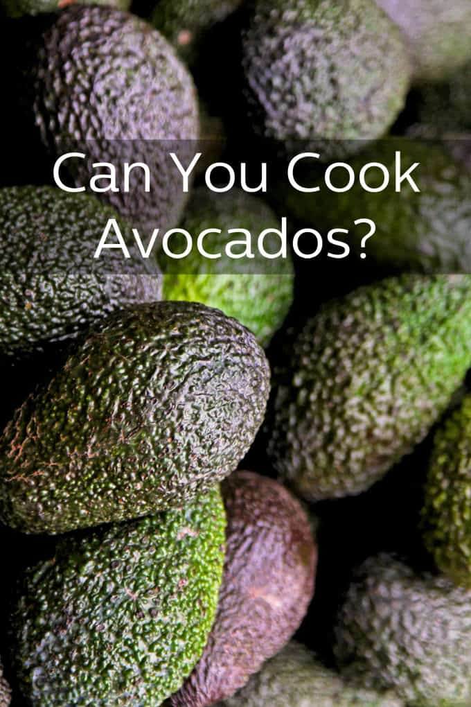 We know avocado is the best food ever. But can you cook it?
