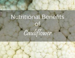 Nutritional Benefits of Cauliflower