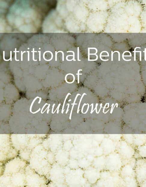 Nutritional Benefits of Cauliflower