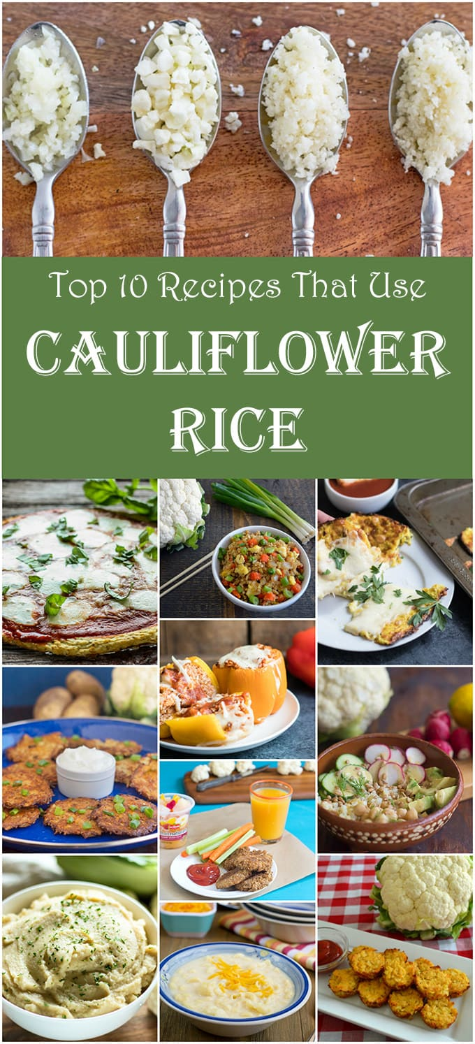 Here are our top ten recipes that use riced cauliflower, from stuffed peppers, to pizza crust, to rice bowls and so much more!