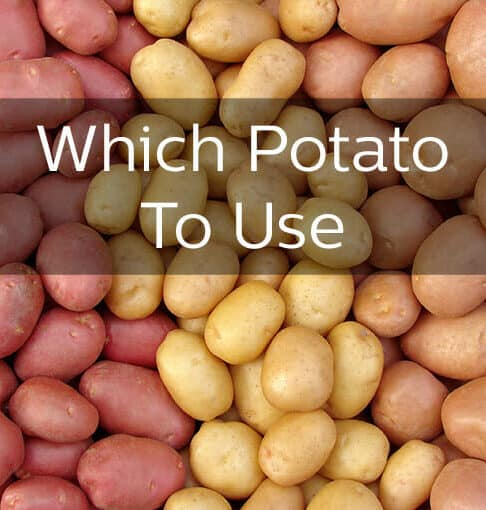 Which Type of Potato to Use