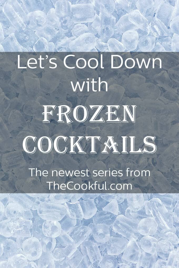 It's hot out there, so we're bringing you something cold. Frozen Cocktails is the newest topic on The Cookful!