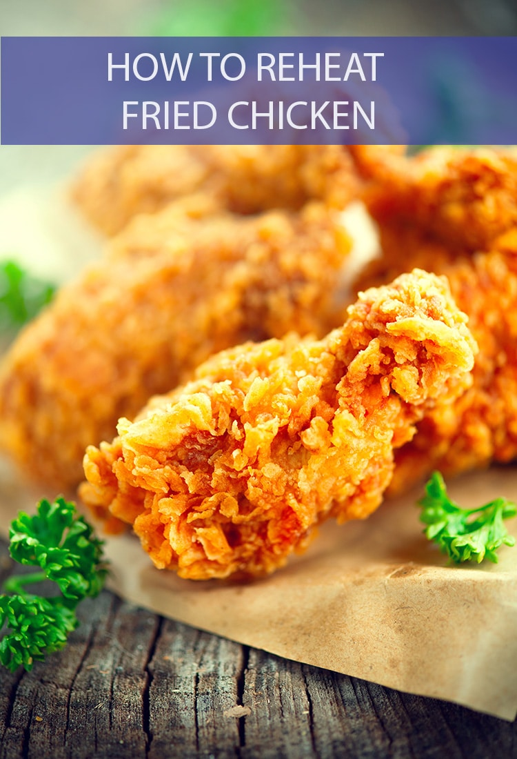 How To Reheat Fried Chicken The Cookful