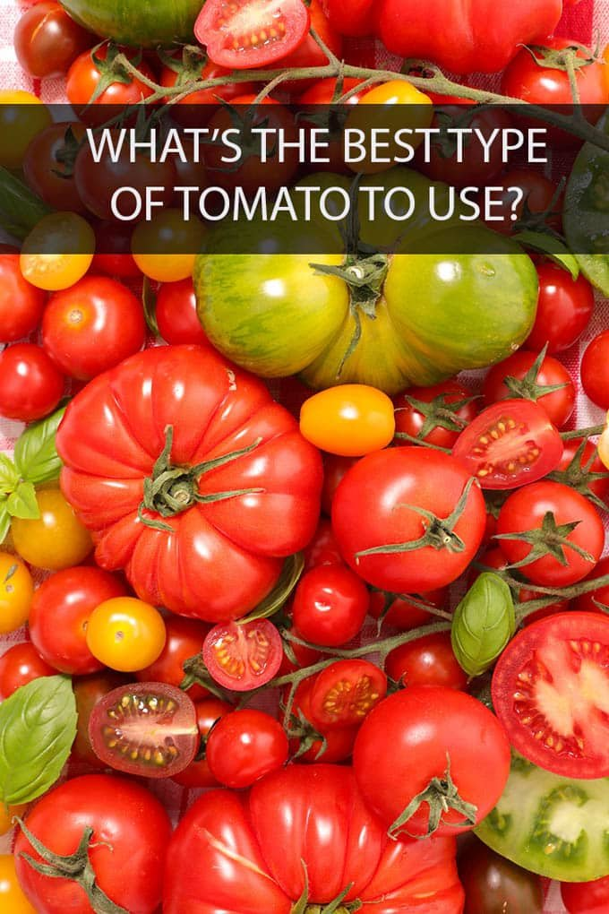 The tomato section of the supermarket's produce department can get a little overwhelming. It doesn't have to when you have our handy guide to what type of tomatoes should be used in what recipe.