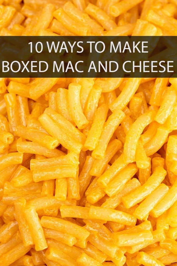 Sometimes the answer to dinner is boxed mac and cheese. But it doesn't have to be boring! We've got ten ways to jazz it up.