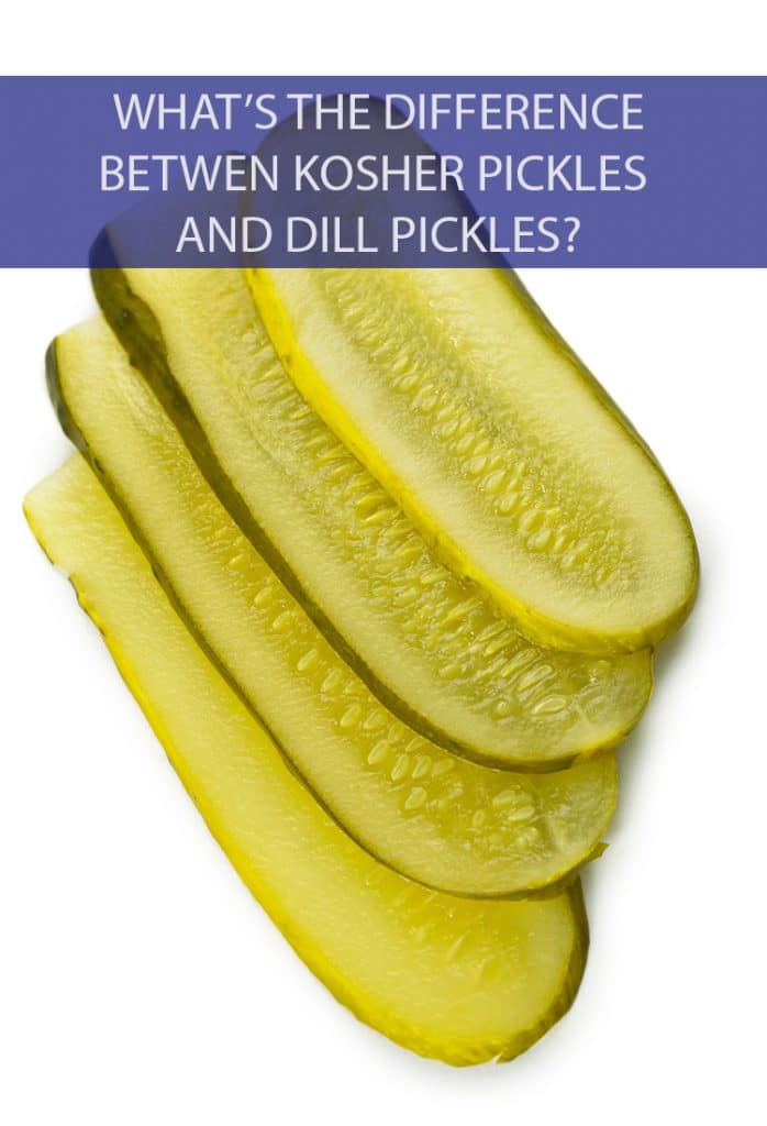 A lot of times you'll hear someone refer to a pickle as a kosher pickle or a dill pickle. Are they the same thing? What's the difference?