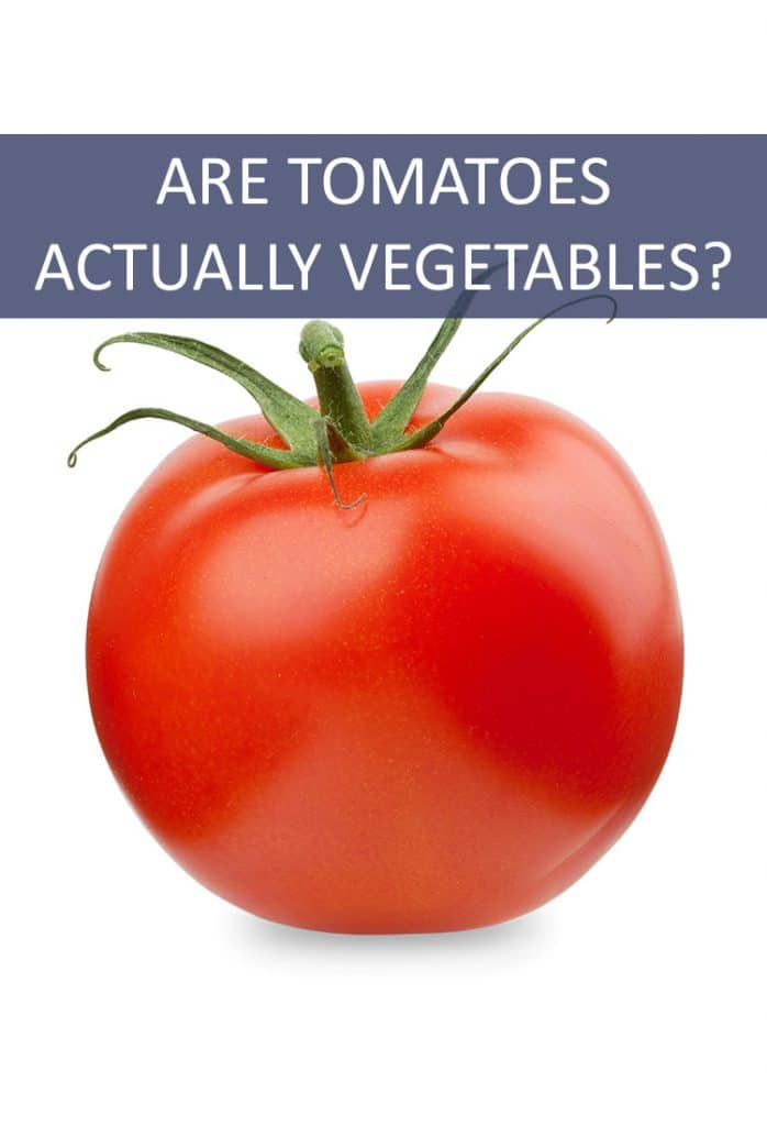 Are tomatoes vegetables, or are they fruits? Scientists and lawmakers disagree.