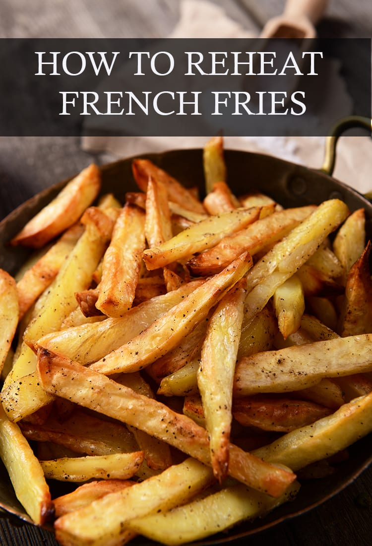 Learn what to do and what to avoid when reheating French fries!