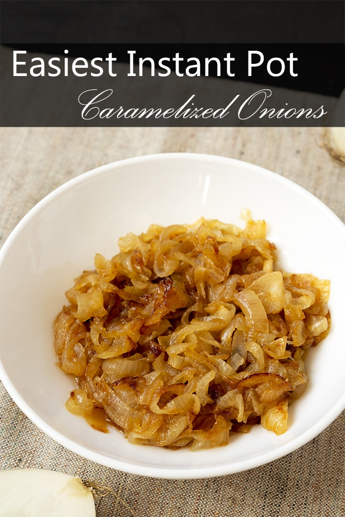 caramelized onions in white bowl black overlay attop with white text: easiest instant pot caramelized onions